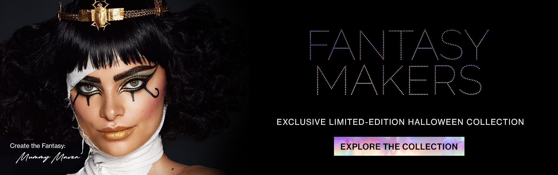 wet n wild | Fantasy Makers Exclusive Limited-Edition Halloween Collection | Mummy Halloween Costume | EXPLORE THE COLLECTION