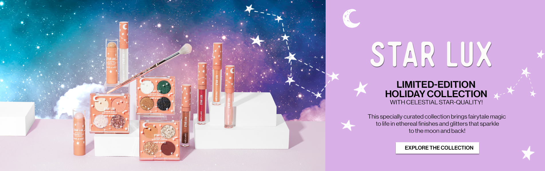 wet n wild | Star Lux Limited-Edition Holiday Collection With Celestial Star-Quality! This specially curated collection brings fairytale magic to life in ethereal finishes and glitters that sparkle to the moon and back! | Entire Collection front facing in